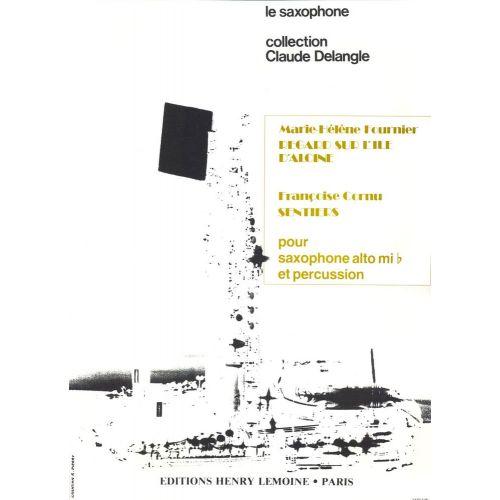 LEMOINE FOURNIER M.H./ CORNU F. - REGARD ILE D'ALCINE / SENTIERS - SAXOPHONE ALTO, PERCUSSION