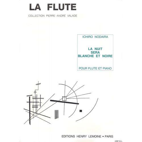 LEMOINE NODAIRA ICHIRO - LA NUIT SERA BLANCHE ET NOIRE - FLUTE, PIANO