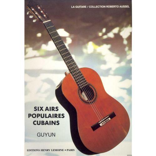 LEMOINE GUYUN - AIRS POPULAIRES CUBAINS (6) - GUITARE