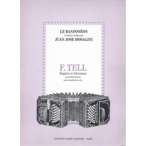 LEMOINE TELL F. - REGALON ET ANORANZAS - BANDONEON