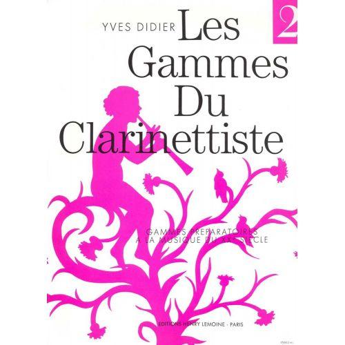 LEMOINE DIDIER YVES - GAMMES DU CLARINETTISTE POUR MUSIQUE DU XXE SIECLE
