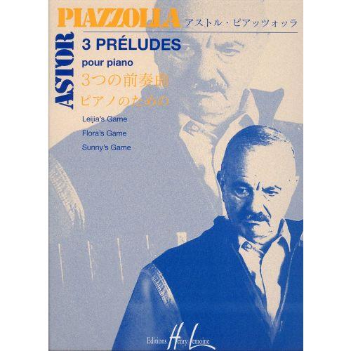 LEMOINE PIAZZOLLA ASTOR - PRELUDES (3) - PIANO
