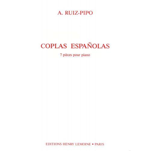 LEMOINE RUIZ-PIPO ANTONIO - COPLAS ESPANOLAS : 7 PIECES - PIANO