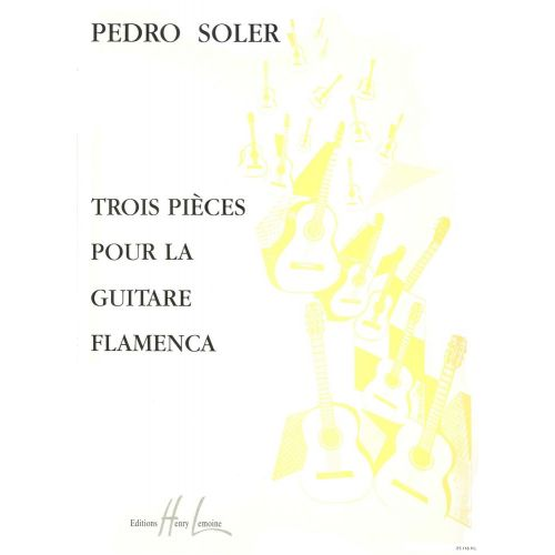 LEMOINE SOLER PEDRO - PIECES FLAMENCA (3) - GUITARE