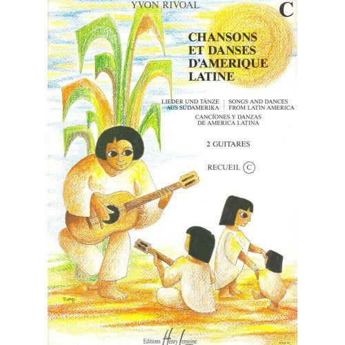 LEMOINE RIVOAL YVON - CHANSONS ET DANSES D'AMÉRIQUE LATINE VOL.C - 2 GUITARES