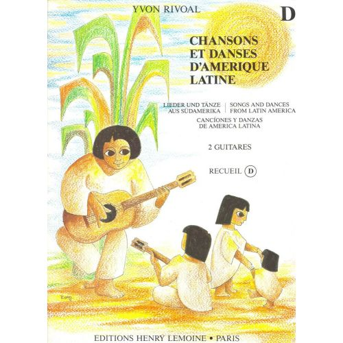 LEMOINE RIVOAL YVON - CHANSONS ET DANSES D'AMERIQUE LATINE VOL.D - 2 GUITARES