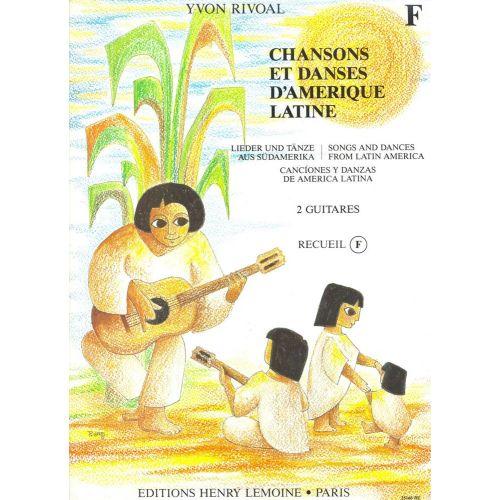 LEMOINE RIVOAL YVON - CHANSONS ET DANSES D'AMERIQUE LATINE VOL.F - 2 GUITARES