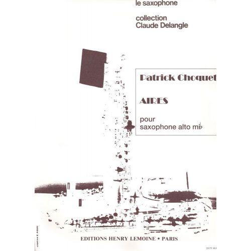 LEMOINE CHOQUET PATRICK - AIRES - SAXOPHONE ALTO SOLO