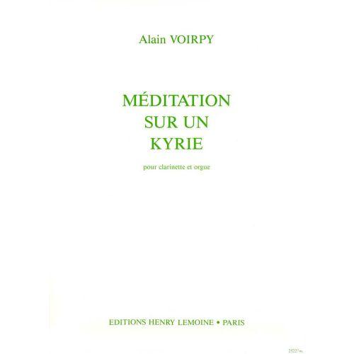 LEMOINE VOIRPY ALAIN - MEDITATION SUR UN KYRIE - CLARINETTE, ORGUE