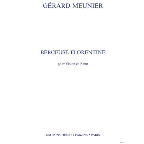 LEMOINE MEUNIER GERARD - BERCEUSE FLORENTINE - VIOLON, PIANO