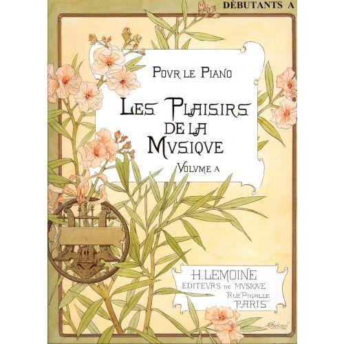 LEMOINE LES PLAISIRS DE LA MUSIQUE DEB.A - PIANO