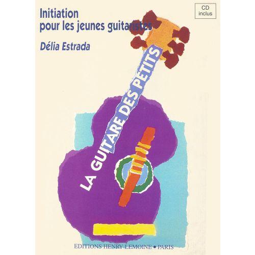 LEMOINE ESTRADA DÉLIA - LA GUITARE DES PETITS + CD