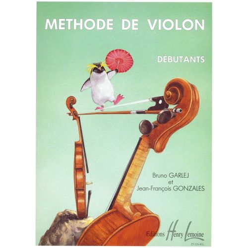 LEMOINE GARLEJ B. / GONZALES J.-F. - MÉTHODE DE VIOLON VOL.1