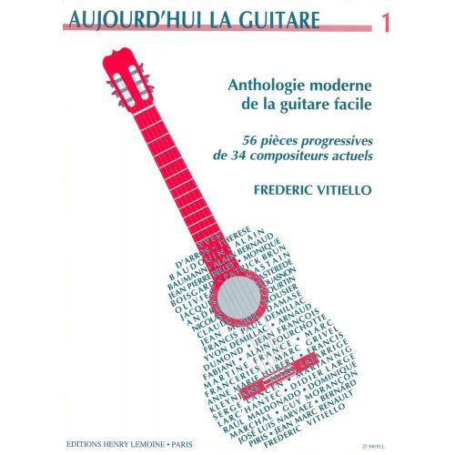 LEMOINE VITIELLO FREDERIC - AUJOURD'HUI LA GUITARE VOL.1 - GUITARE