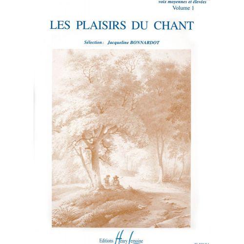 LEMOINE BONNARDOT JACQUELINE - LES PLAISIRS DU CHANT VOL.1 - VOIX ELEVEE OU MOYENNE, PIANO