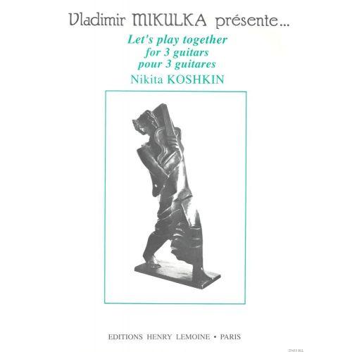 LEMOINE KOSHKIN NIKITA - LET'S PLAY TOGETHER - 3 GUITARES