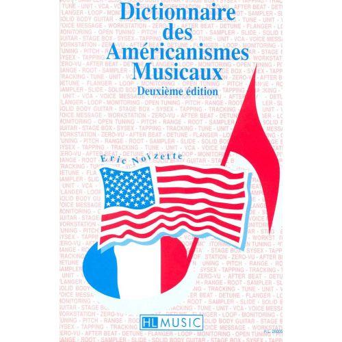 LEMOINE NOIZETTE ERIC - DICTIONNAIRE DES AMERICANISMES MUSICAUX