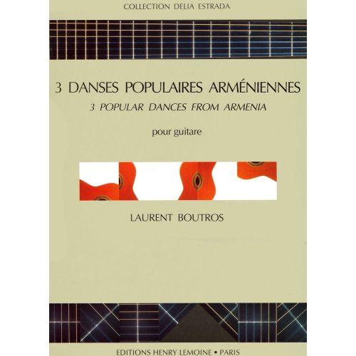 LEMOINE BOUTROS LAURENT - DANSES POPULAIRES ARMENIENNES (3) - GUITARE