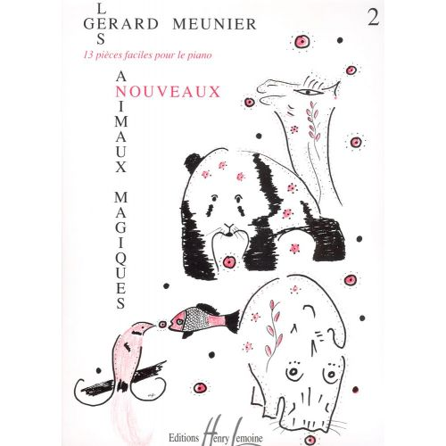 LEMOINE MEUNIER GERARD - LES NOUVEAUX ANIMAUX MAGIQUES - PIANO