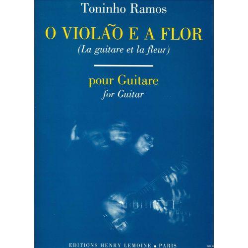 LEMOINE RAMOS TONINHO - O VIOLAO E A FLOR - GUITARE