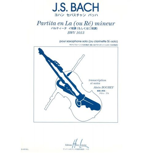 LEMOINE BACH J.S. - PARTITA BWV1013 EN LA (OU RE) MINEUR - SAXOPHONE (SIB) OU CLARINETTE SOLO