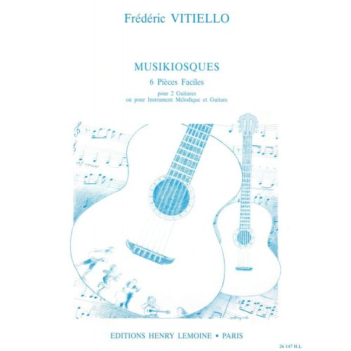 LEMOINE VITIELLO FREDERIC - MUSIKIOSQUES - 2 GUITARES