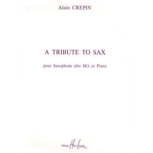 LEMOINE CREPIN ALAIN - A TRIBUTE TO SAX - SAXOPHONE MIB, PIANO