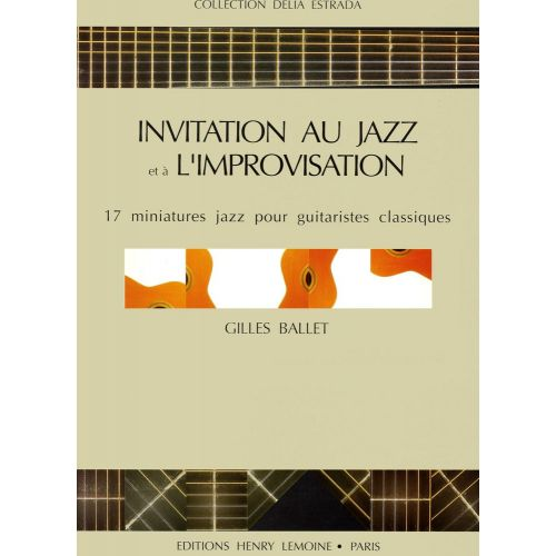 LEMOINE BALLET GILLES - INVITATION JAZZ - IMPROVISATION - GUITARE