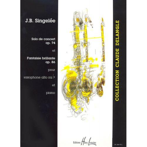 LEMOINE SINGELEE JEAN-BAPTISTE - SOLO DE CONCERT OP.74 - FANTAISIE BRILLANTE OP.86 - SAXOPHONE, PIANO