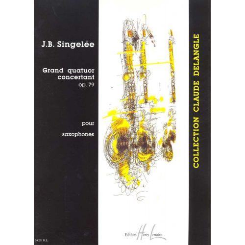 LEMOINE SINGELEE JEAN-BAPTISTE - GRAND QUATUOR CONCERTANT OP.79 - 4 SAXOPHONES