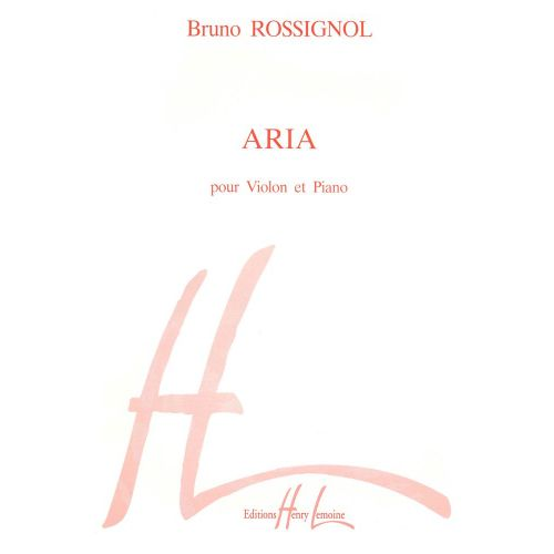 LEMOINE ROSSIGNOL BRUNO - ARIA - VIOLON, PIANO