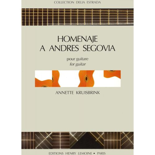 LEMOINE KRUISBRINK ANNETTE - HOMENAJE A ANDRES SEGOVIA - GUITARE
