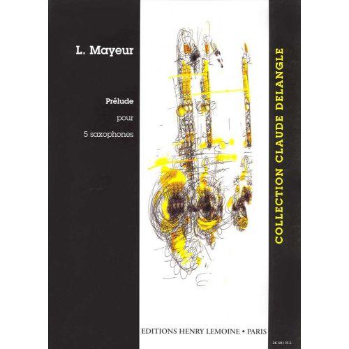 LEMOINE MAYEUR L. - PRELUDE - 5 SAXOPHONES