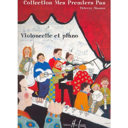 LEMOINE MASSON THIERRY - MES PREMIERS PAS - VIOLONCELLE, PIANO