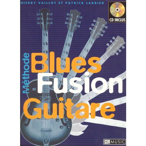 LEMOINE LARBIER P./ VAILLOT T. - BLUES FUSION + CD - GUITARE