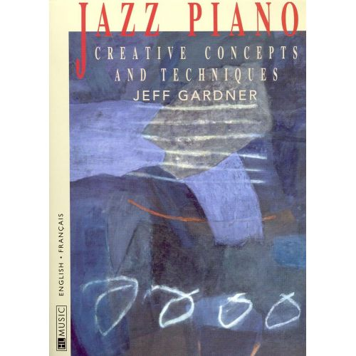 LEMOINE GARDNER JEFF - JAZZ PIANO : TECHNIQUES D'IMPROVISATION + CD - PIANO
