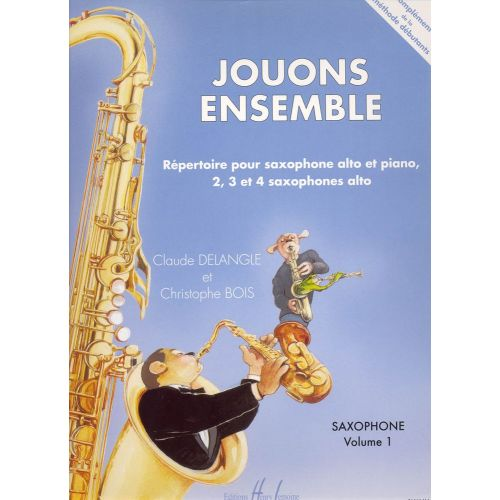 LEMOINE DELANGLE C./ BOIS C. - JOUONS ENSEMBLE VOL.1 - 2, 3 OU 4 SAXOPHONES