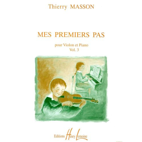 LEMOINE MASSON THIERRY - MES PREMIERS PAS VOL.3 - VIOLON, PIANO