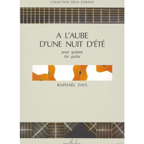LEMOINE FAYS RAPHAEL - A L'AUBE D'UNE NUIT D'ETE - GUITARE