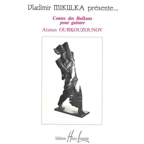 LEMOINE OURKOUZOUNOV ATANAS - CONTES DES BALKANS - GUITARE
