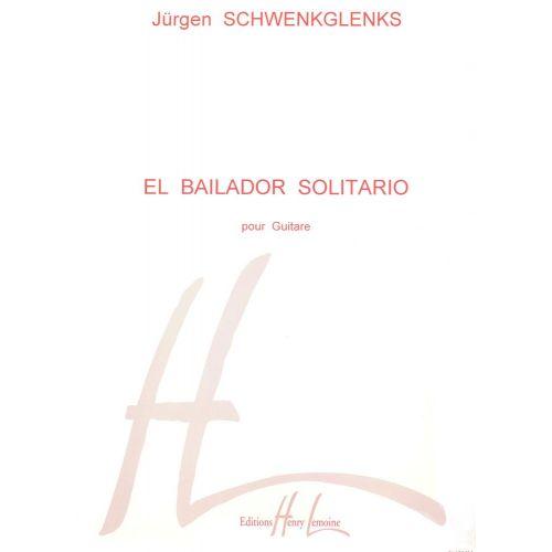 LEMOINE SCHWENKGLENKS JÜRGEN - EL BAILADOR SOLITARIO - GUITARE