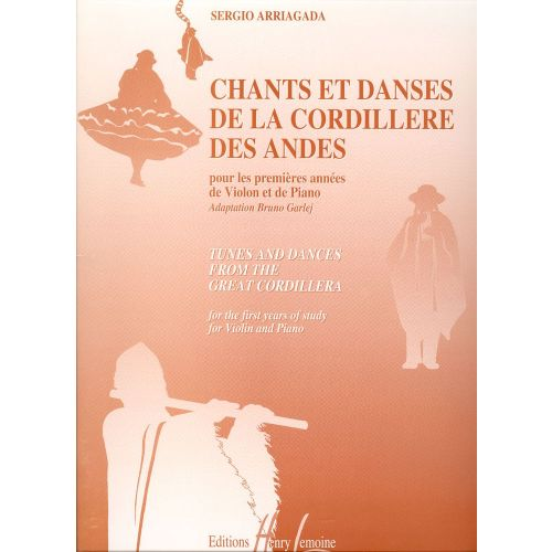 LEMOINE ARRIAGADA SERGIO - CHANTS ET DANSES DE LA CORDILLÈRE DES ANDES - VIOLON, PIANO