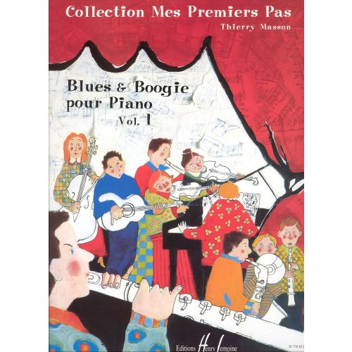 LEMOINE MASSON THIERRY - MES PREMIERS PAS - BLUES AND BOOGIE VOL.1 - PIANO