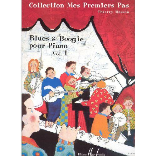 LEMOINE MASSON THIERRY - MES PREMIERS PAS - BLUES AND BOOGIE VOL.1 - PIANO