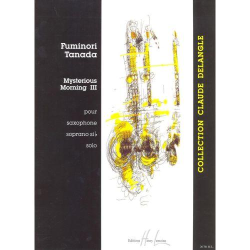 LEMOINE TANADA FUMINORI - MYSTERIOUS MORNING III - SAXOPHONE SOPRANO SIB SOLO