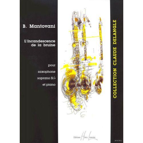 LEMOINE MANTOVANI BRUNO - L'INCANDESCENCE DE LA BRUINE - SAXOPHONE SIB, PIANO