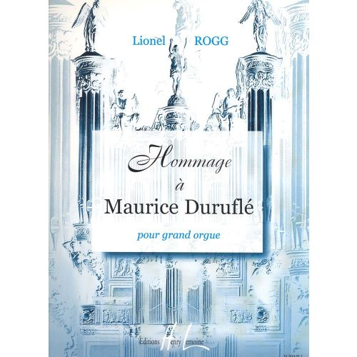 LEMOINE ROGG LIONEL - HOMMAGE A MAURICE DURUFLE - ORGUE