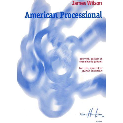 LEMOINE WILSON JAMES - AMERICAN PROCESSIONAL