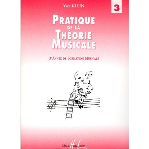 LEMOINE KLEIN YVES - PRATIQUE DE LA THEORIE MUSICALE VOL.3 - THEORIE MUSICALE
