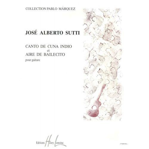 LEMOINE SUTTI J. - CANTO DE CUNA / AIRE DE BAILECIT - GUITARE